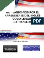 Motivando-nos por el aprendizaje del inglés como lengua extranjera.ppt