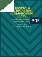 Terapia de Aceptacion y Compromiso (ACT) Un Tratamiento Conductual Orientado a Los Valores - Kelly Wilson y Carmen Luciano (2002)