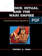 Tung (Violence Ritual and the Wari Empire A Social Bioarchaeology of Imperialism in the Ancient Andes 2012).pdf