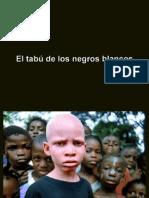 El Tabu de Los Negros Albinos