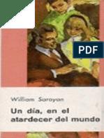 William Saroyan, Un Día en El Atardecer Del Mundo