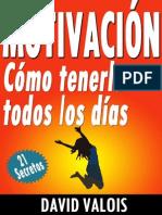 Motivacion_ Como Tenerla Todos - David Valois