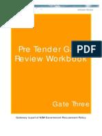 Pre-Tender Gate
