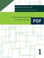 A Atratividade Da Carreira Doce - Bernardete a. Gatti , Gisela Lo