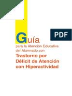GUIA PARA LA ATENCION EDUCATIVA DEL ALUMNADO CON TRASTORNO POR DEFICIT DE ATENCION CON  HIPERACTIVIDAD.pdf