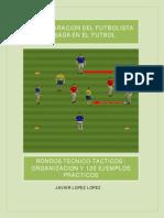Volumen 2 . Rondos Tecnico-tacticos Organizacion y 120 Ejemplos Practicos