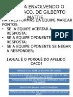 Gincana Envolvendo o Livro Caco, De Gilberto