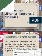 Consonantes Vibrantes, Laterales & Aspiradas
