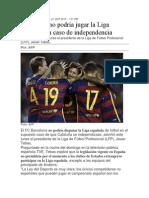 Barcelona No Podría Jugar La Liga Española en Caso de Independencia