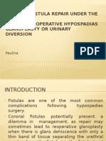 Coronal fistula repair under the glans.pptx