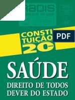 RADIS 72 Constituição 20anos, Sáude