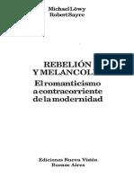 Michael Löwy y Robert Sayre - Rebelión y Melancolía. El Romanticismo a Contracorriente de La Modernidad