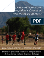 ¿Cómo participar con niños, niñas y jóvenes en programas de desarme? Diseño de proyectos orientados a la prevención de la violencia y el uso de armas de fuego