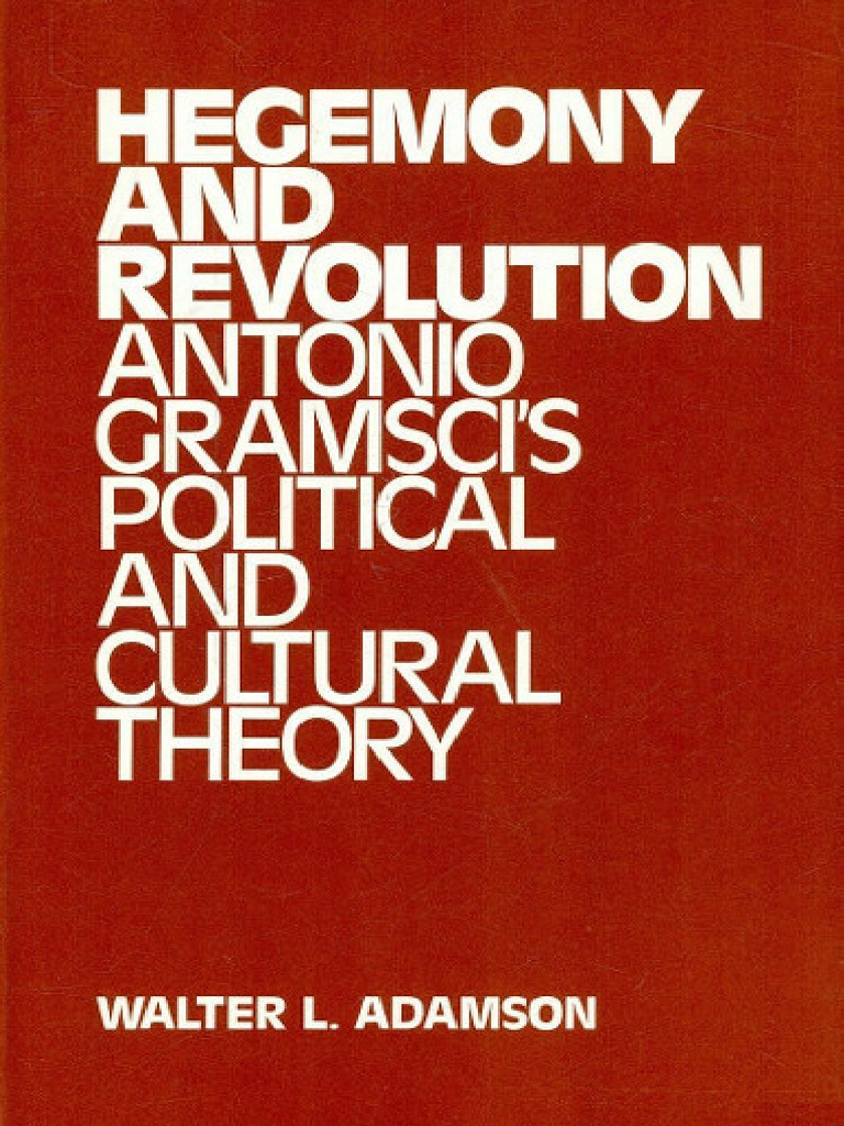 3332262639e Adamson Hegemony and Revolution. Antonio Gramscis Political and Cultural  Theory by Walter L. Adamson