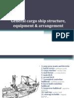 General Cargo Ship Structure, Equipment & Arrangement