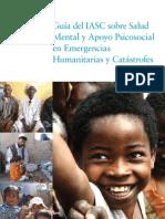GUIA IASC Sobre salud mental y apoyo psicosocial en situaciones de emergencias humanitarias y catástrofe