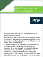 La alimentación humana un fenómeno biocultural