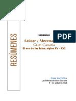 Azúcar y Mecenazgo en Gran Canaria. Siglos XV y XVI. Resúmenes de Las Ponencias