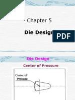 4 Die Design
