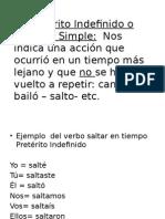 b) Pretérito Indefinido o Perfecto Simple