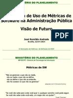 Experiência de Uso de Métricas de Software Na Administração Pública - Visao de Futuro