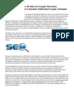 Posicionamiento De Mi Sitio En Google Mercadeo Electronico Adwords Colombia Publicidad Google Colombia