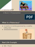 plutocracy presentation block 3