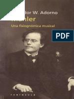 Adorno, T. (1999). Mahler, Una Fisiognómica Musical (2da Ed.)
