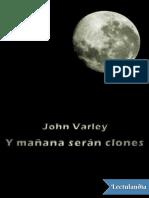 Y Manana Seran Clones - John Varley