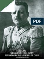 General Carlos Ibáñez Del Campo. Fundador de Carabineros de Chile. T.I. (2013)