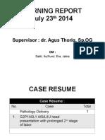 MORNING REPORT 23 Juli 2014 (Prolong 2nd stage + VE) prolong