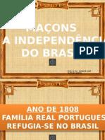 Maçons e a Independência Do Brasil
