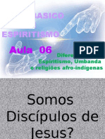 ( Espiritismo) - C B - Aula 06 - Diferenca Entre Espiritismo, Umbanda.pptx