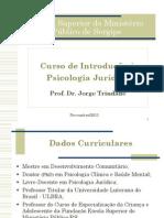 Curso de Introdução àCurso de Introdução à Psicologia Jurídica - Dr Jorge Trindade Psicologia Jurídica - Dr Jorge Trindade
