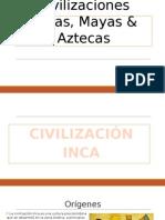 Incas, mayas y aztecas.pptx