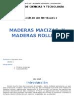 Madera Maciza y Rolliza