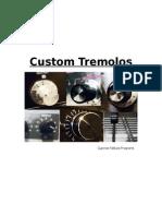Custom Tremolos