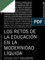 Bauman Zygmunt - Los Retos de La Educacion en La Modernidad Liquida