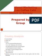 internationalmarketingprojectoncoffeecaflaunchin-120526102039-phpapp02