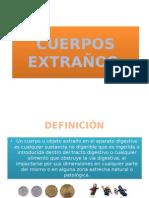 PRESENTACION CUERPOS EXTRAÑOS.pptx