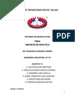 Reporte de Practica Sistemas de Manufactura Equipo 4