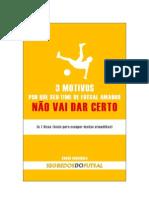 3 Motivos Por Que Seu Time de Futsal Amador Não Vai Dar Certo