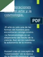 Consideraciones Sobre El Arte y La Cosmologia.