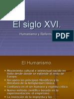El Siglo XVI Humanismo y Reforma