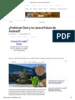 ¿Podrá Ser Dart y No Java El Futuro de Android