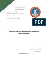 Formulación y ejecución de estrategias en la Administración Pública de Guatemala.