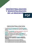 Descentralizacion y Municipalizacion de La Educacion