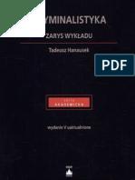 Hanausek Tadeusz - Kryminalistyka. Zarys wykładu (2005)