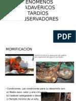 FENÓMENOS CADAVÉRICOS TARDÍOS CONSERVADORES.pptx