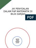 TEKNIK PENYOALAN DALAM PdP MATEMATIK DI BILIK DARJAHupdated17Dis2013.pptx